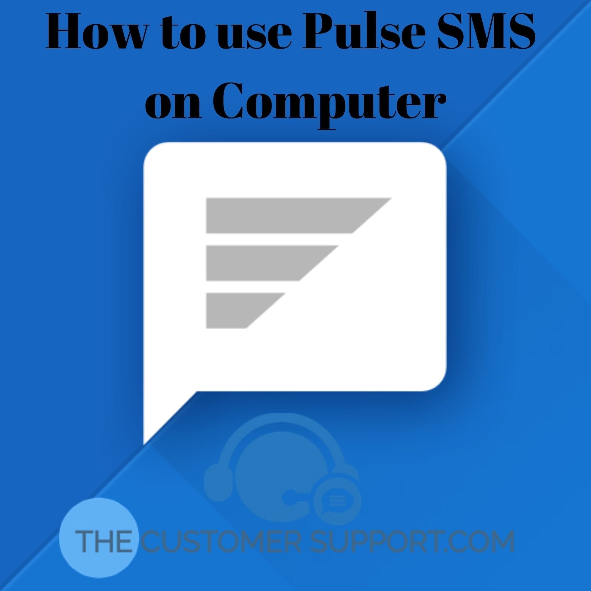 How to use Pulse SMS app on Computer