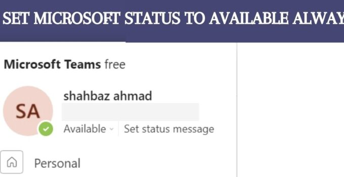 Microsoft Teams How to keep Status Available and Green Always